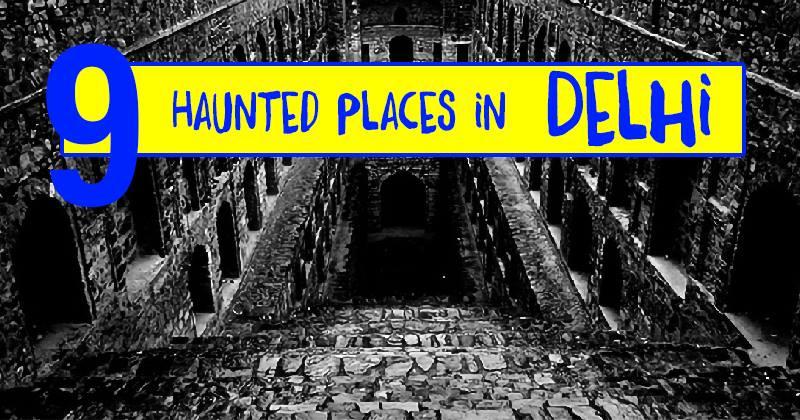 9 Hunted Palces Delhi