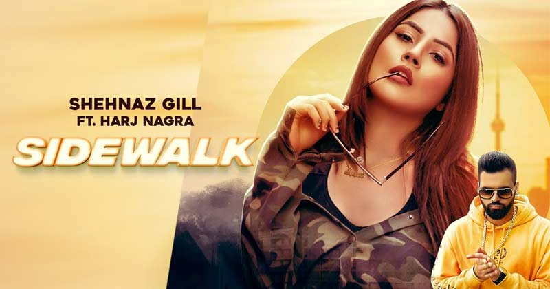 Shehnaaz Kaur Gill Song Sidewalk Released